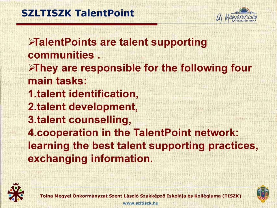 talent identification, 2.talent development, 3.talent counselling, 4.