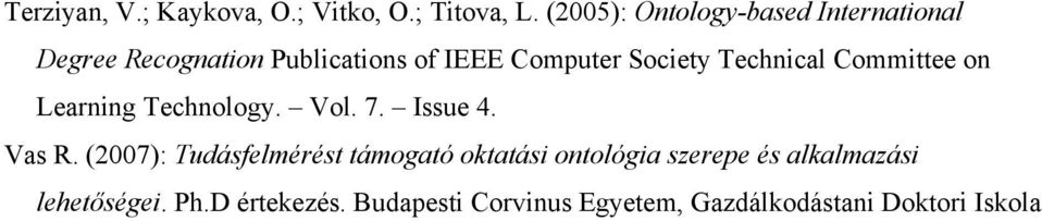 Society Technical Committee on Learning Technology. Vol. 7. Issue 4. Vas R.