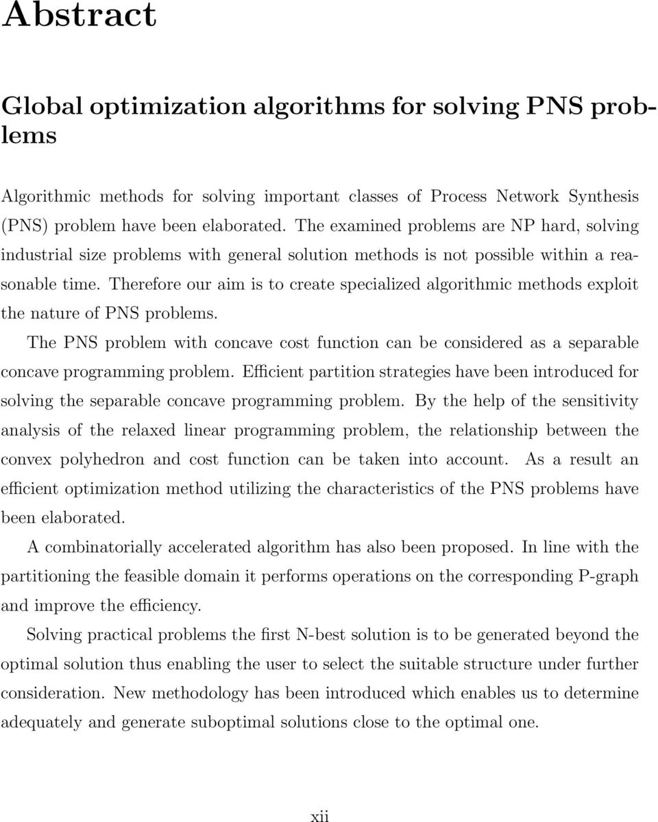 Therefore our aim is to create specialized algorithmic methods exploit the nature of PNS problems.