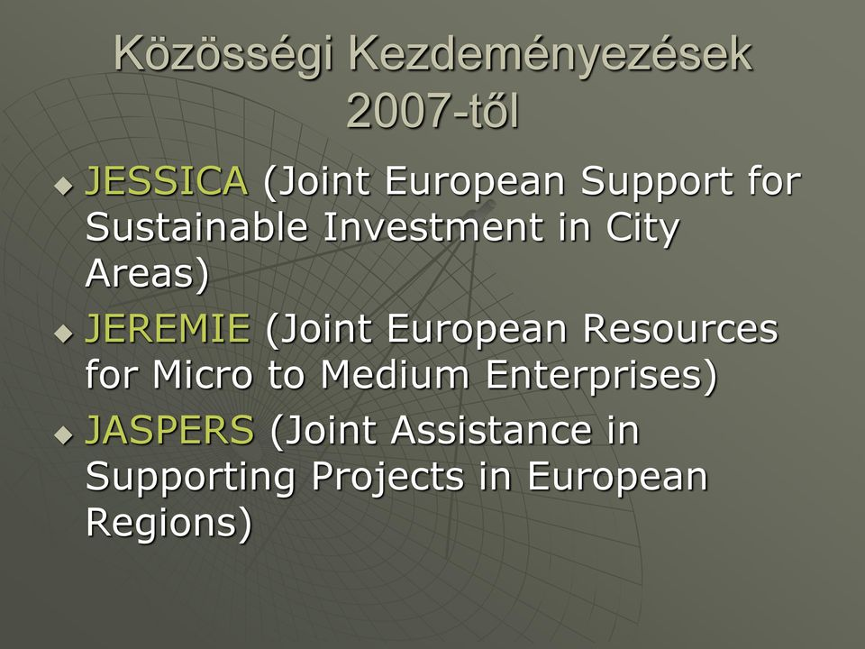 (Joint European Resources for Micro to Medium Enterprises)