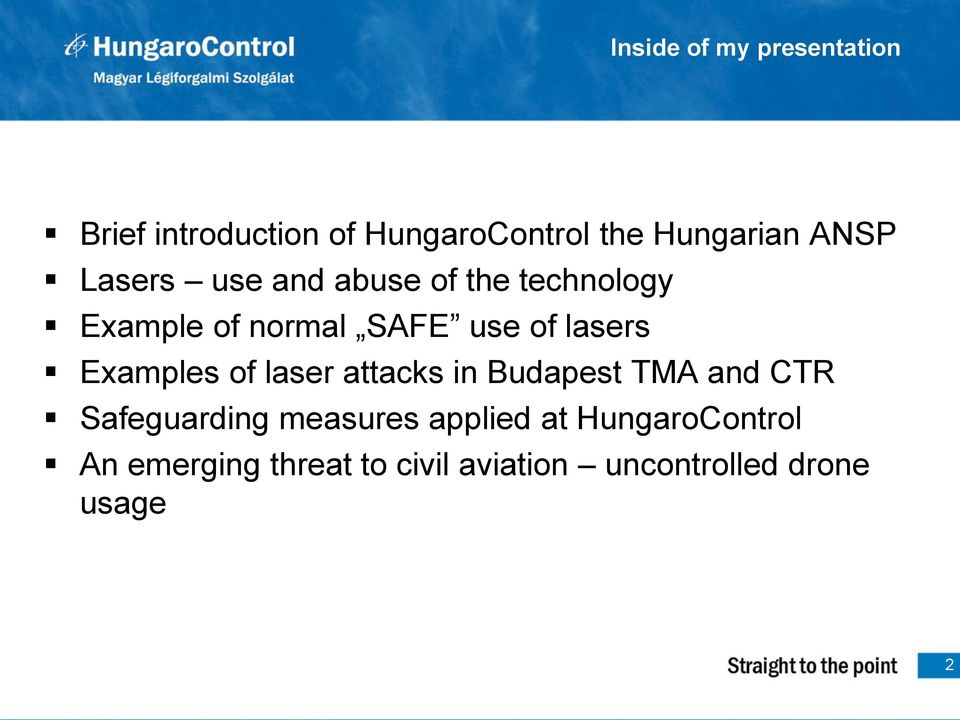 lasers Examples of laser attacks in Budapest TMA and CTR Safeguarding measures
