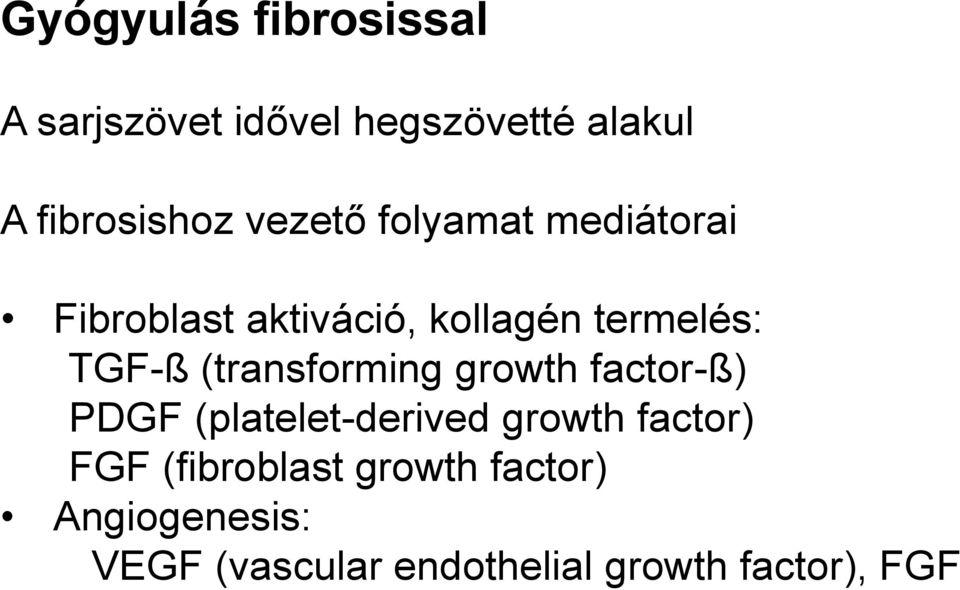 (transforming growth factor-ß) PDGF (platelet-derived growth factor) FGF
