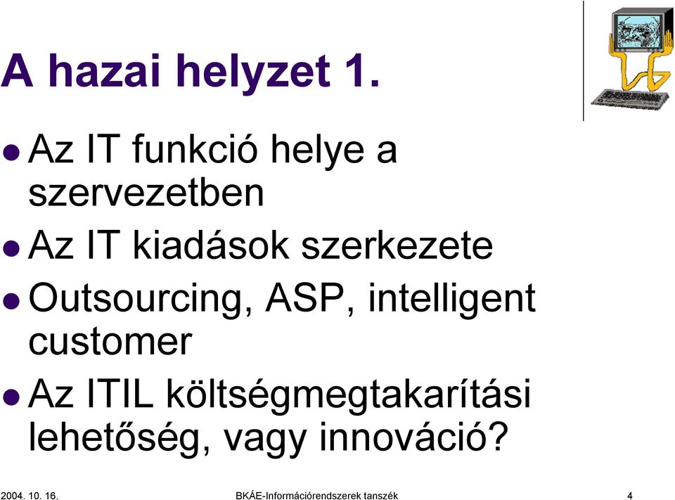 szerkezete Outsourcing, ASP, intelligent customer Az