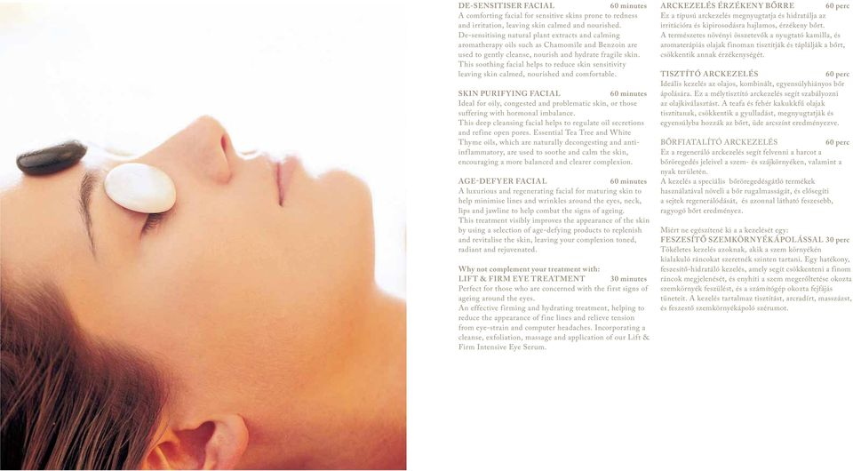 This soothing facial helps to reduce skin sensitivity leaving skin calmed, nourished and comfortable.