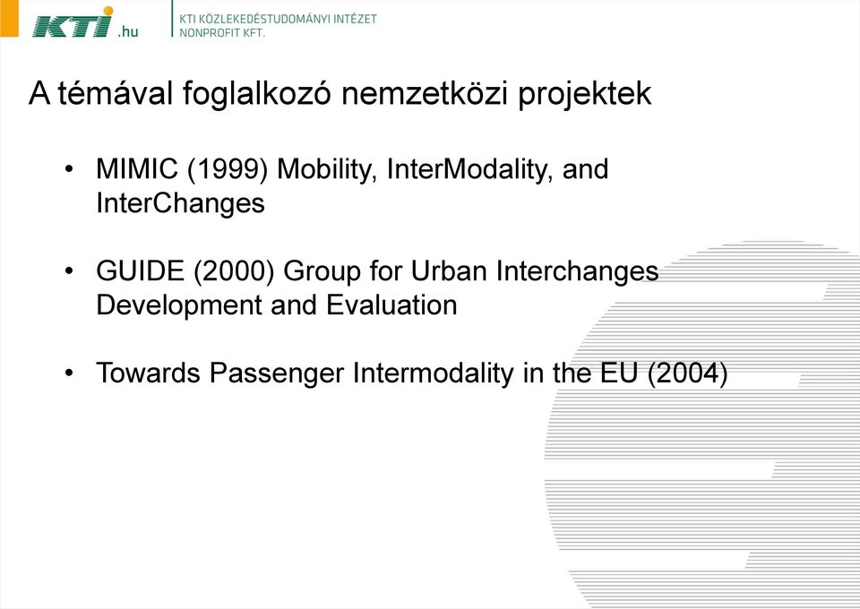 GUIDE (2000) Group for Urban Interchanges Development