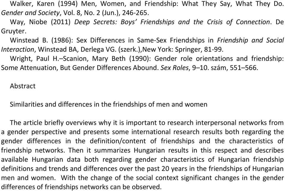 (1986): Sex Differences in Same-Sex Friendships in Friendship and Social Interaction, Winstead BA, Derlega VG. (szerk.),new York: Springer, 81-99. Wright, Paul H.