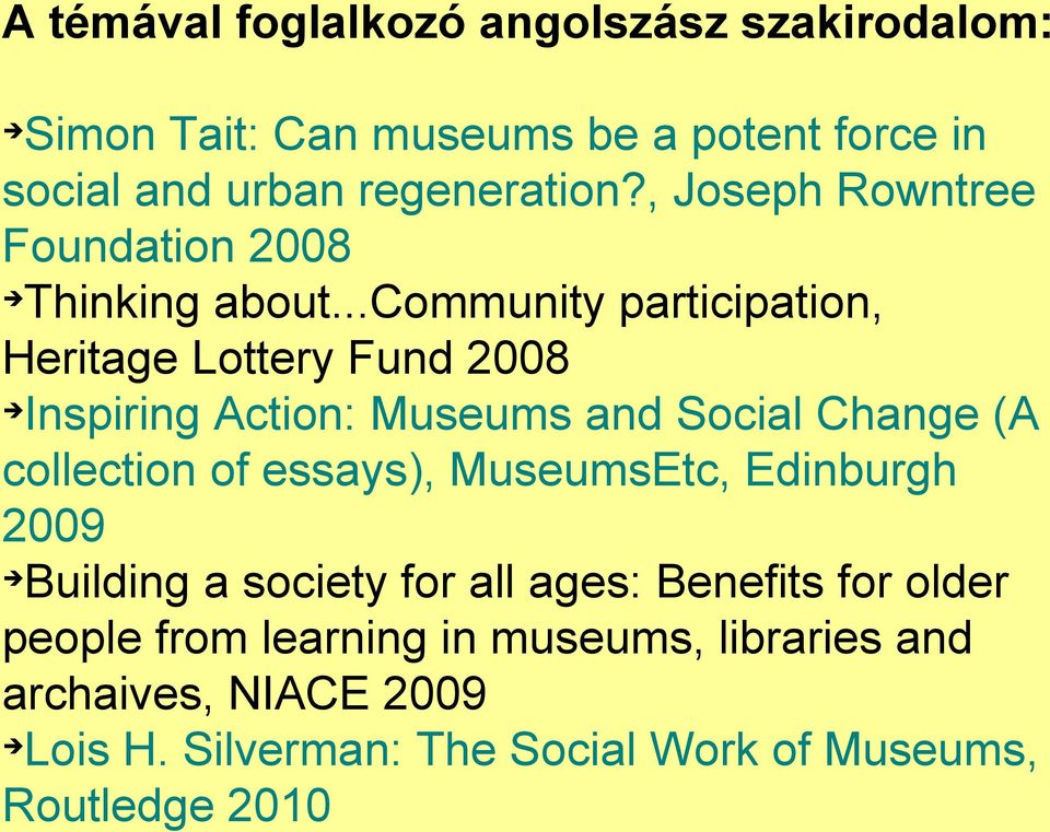 ..community participation, Heritage Lottery Fund 2008 Inspiring Action: Museums and Social Change (A collection of essays),
