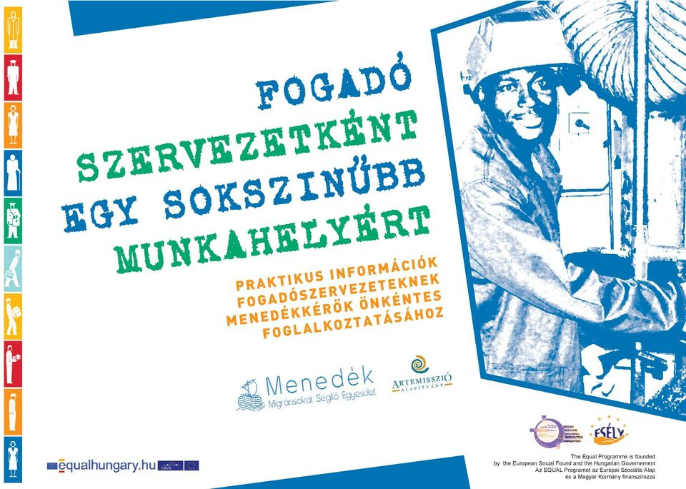 Programme is founded by the European Social Found and the Hungarian
