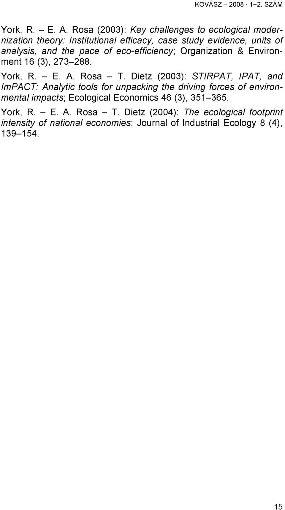 pace of eco-efficiency; Organization & Environment 16 (3), 273 288. York, R. E. A. Rosa T.