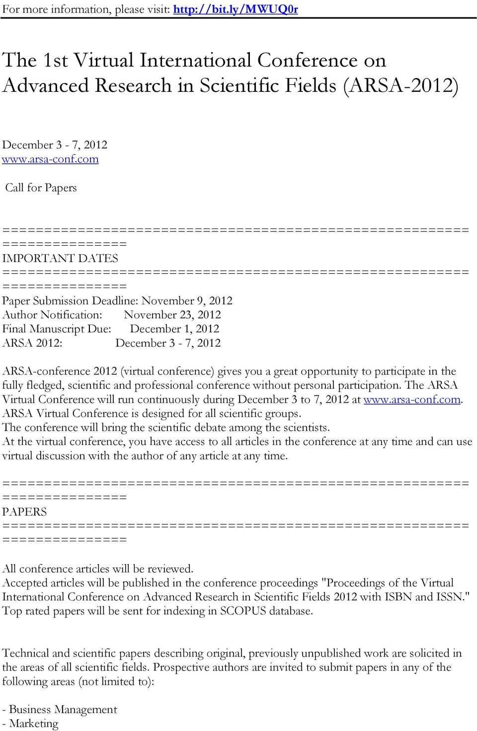Deadline: November 9, 2012 Author Notification: November 23, 2012 Final Manuscript Due: December 1, 2012 ARSA 2012: December 3-7, 2012 ARSA-conference 2012 (virtual conference) gives you a great