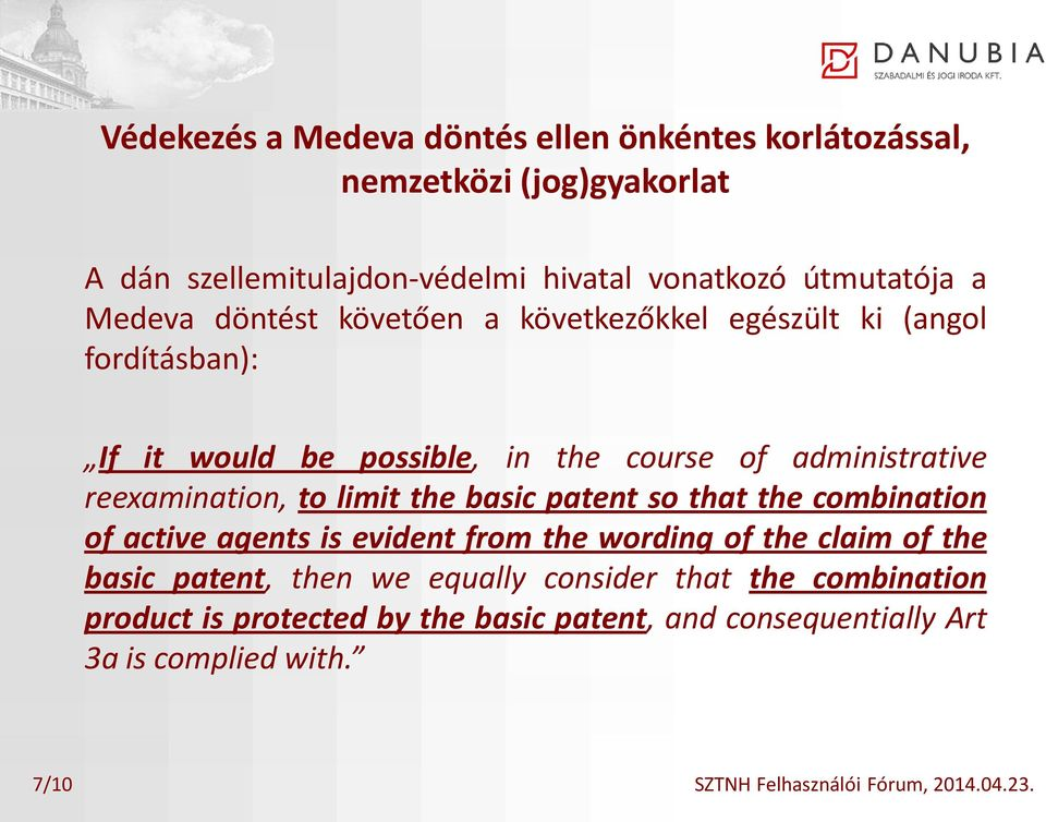 limit the basic patent so that the combination of active agents is evident from the wording of the claim of the basic patent, then we equally