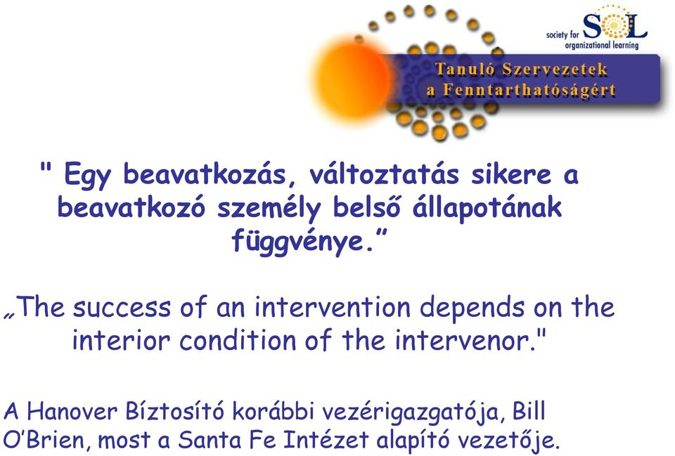 The success of an intervention depends on the interior condition of