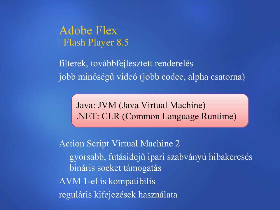 csatorna) Java: JVM (Java Virtual Machine).