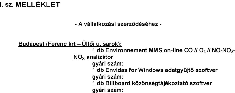 u. sarok): 1 db Environnement MMS on-line CO // O 3 // NO-NO 2 - NO X