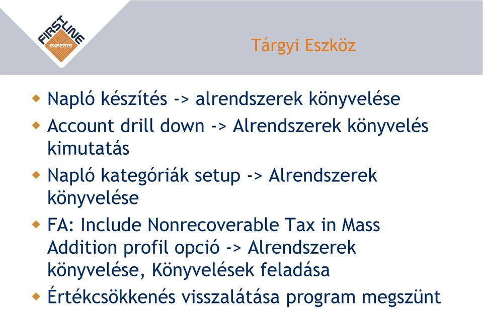 könyvelése FA: Include Nonrecoverable Tax in Mass Addition profil opció ->