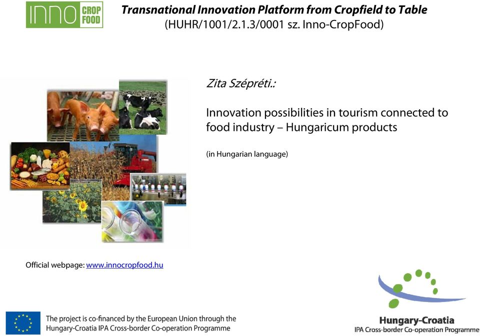 : Innovation possibilities in tourism connected to food industry