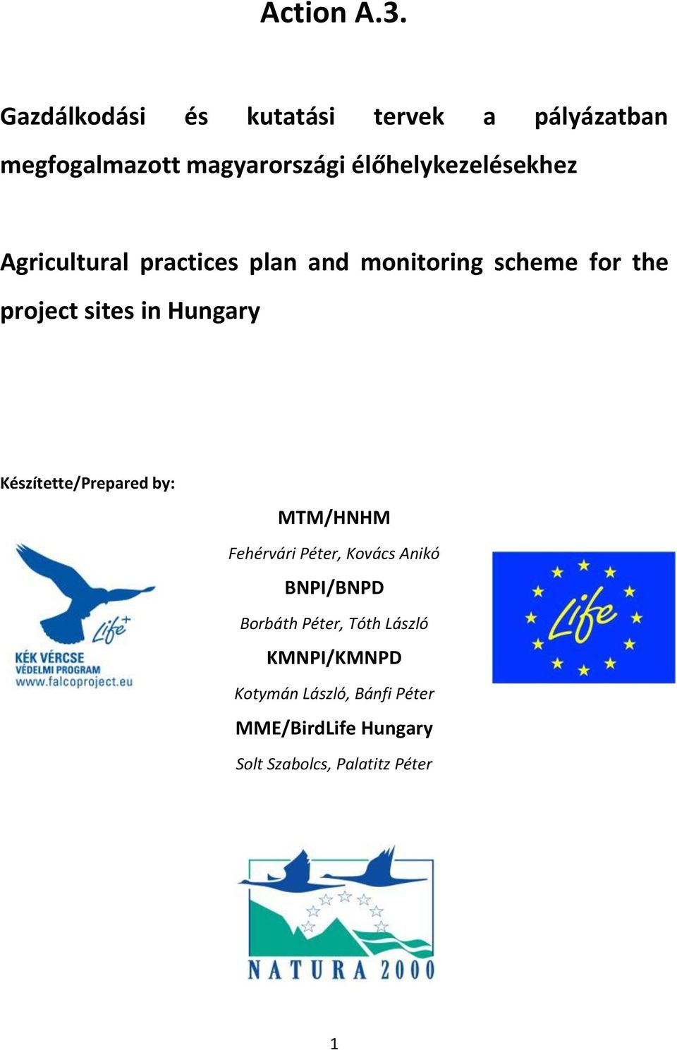 Agricultural practices plan and monitoring scheme for the project sites in Hungary