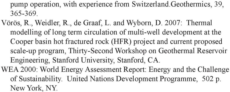 current proposed scale-up program, Thirty-Second Workshop on Geothermal Reservoir Engineering, Stanford University, Stanford, CA.