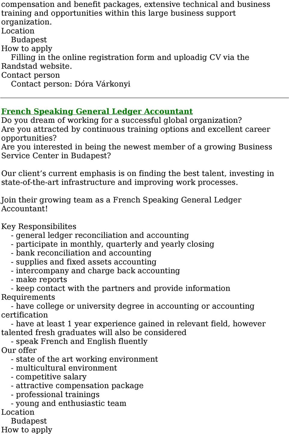Contact person Contact person: Dóra Várkonyi French Speaking General Ledger Accountant Do you dream of working for a successful global organization?