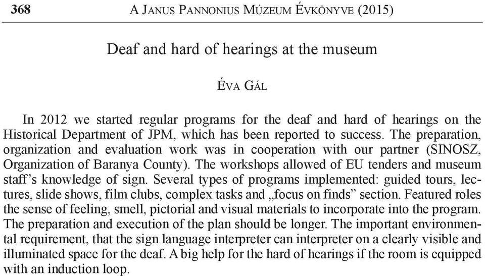 The workshops allowed of EU tenders and museum staff s knowledge of sign.