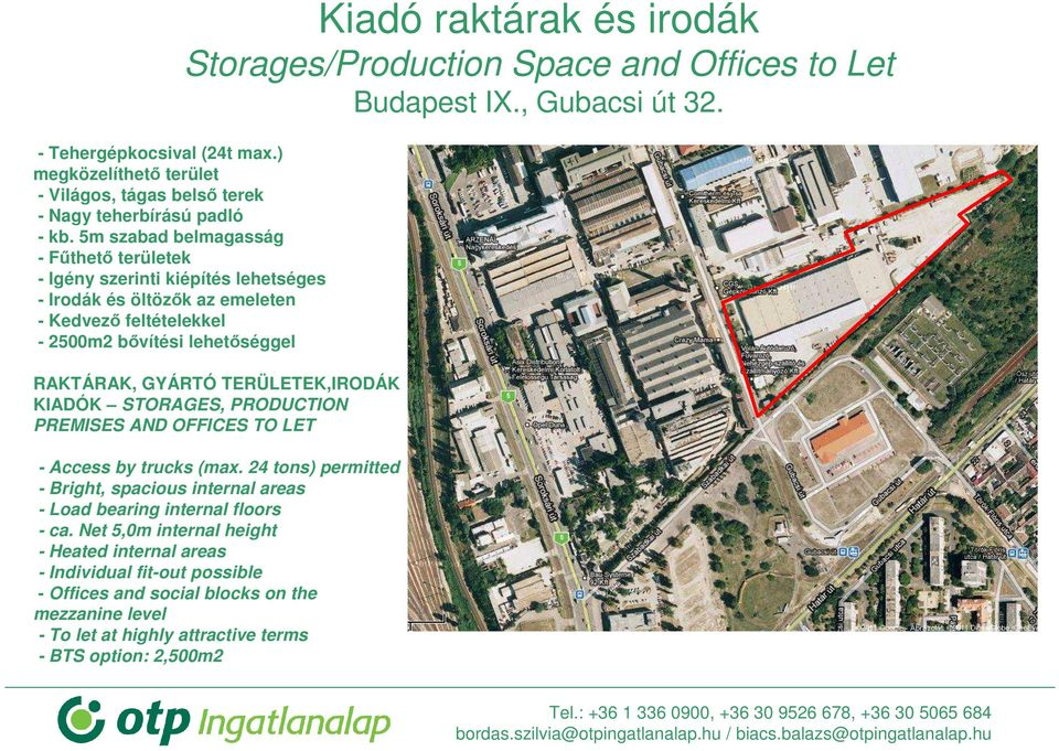 raktárak és irodák RAKTÁRAK, GYÁRTÓ TERÜLETEK,IRODÁK KIADÓK STORAGES, PRODUCTION PREMISES AND OFFICES TO LET - Access by trucks (max.