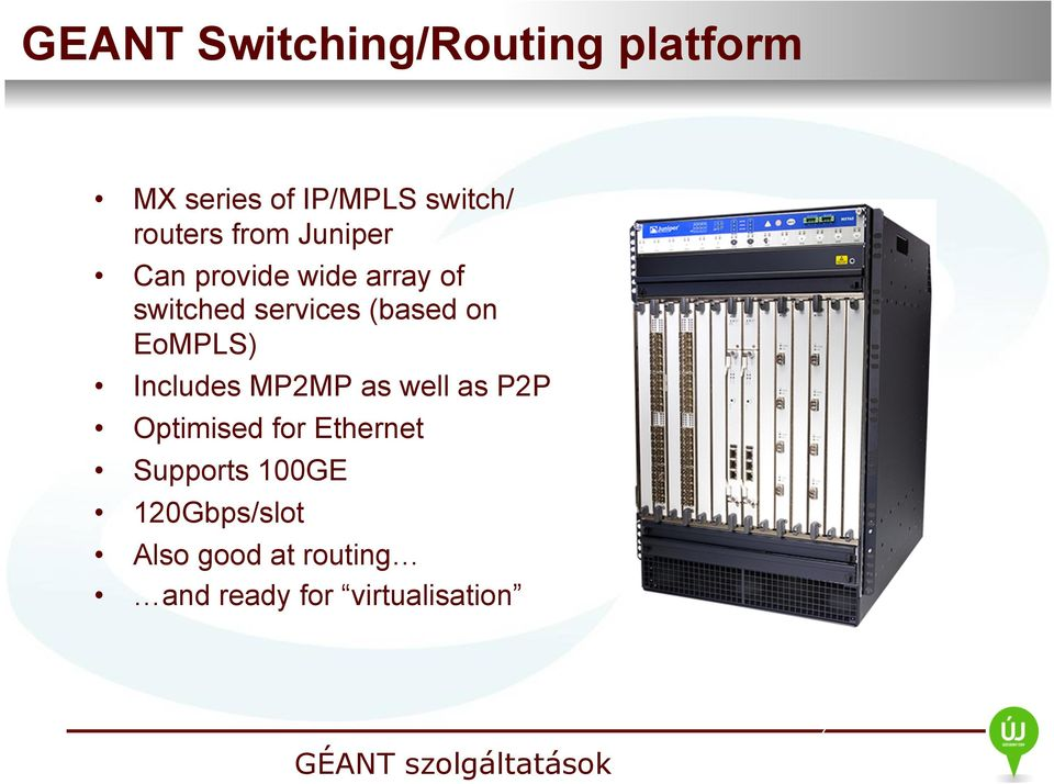 EoMPLS) Includes MP2MP as well as P2P Optimised for Ethernet Supports