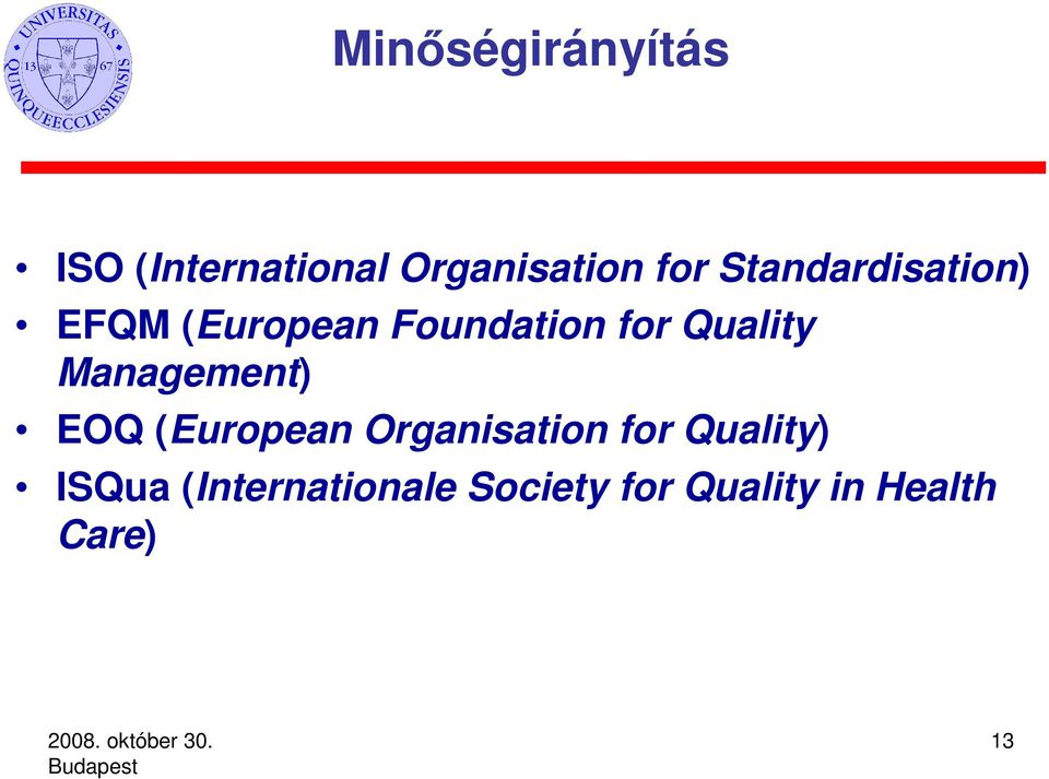 Management) EOQ (European Organisation for Quality)