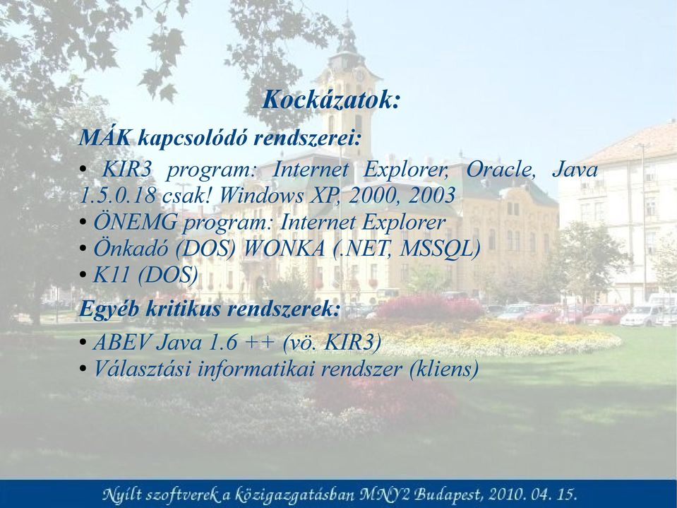 Windows XP, 2000, 2003 ÖNEMG program: Internet Explorer Önkadó (DOS)