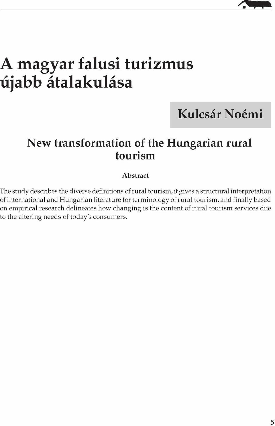 international and Hungarian literature for terminology of rural tourism, and finally based on empirical