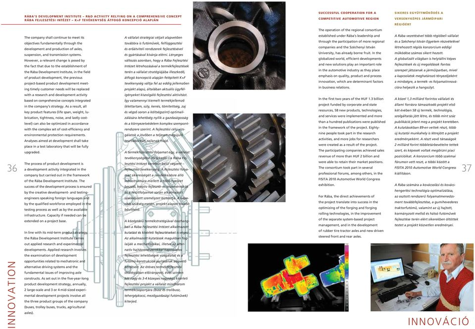 production of axles, suspension, and transmission systems.
