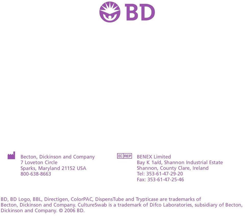 353-61-47-25-46 BD, BD Logo, BBL, Directigen, ColorPAC, DispensTube and Trypticase are trademarks of Becton,