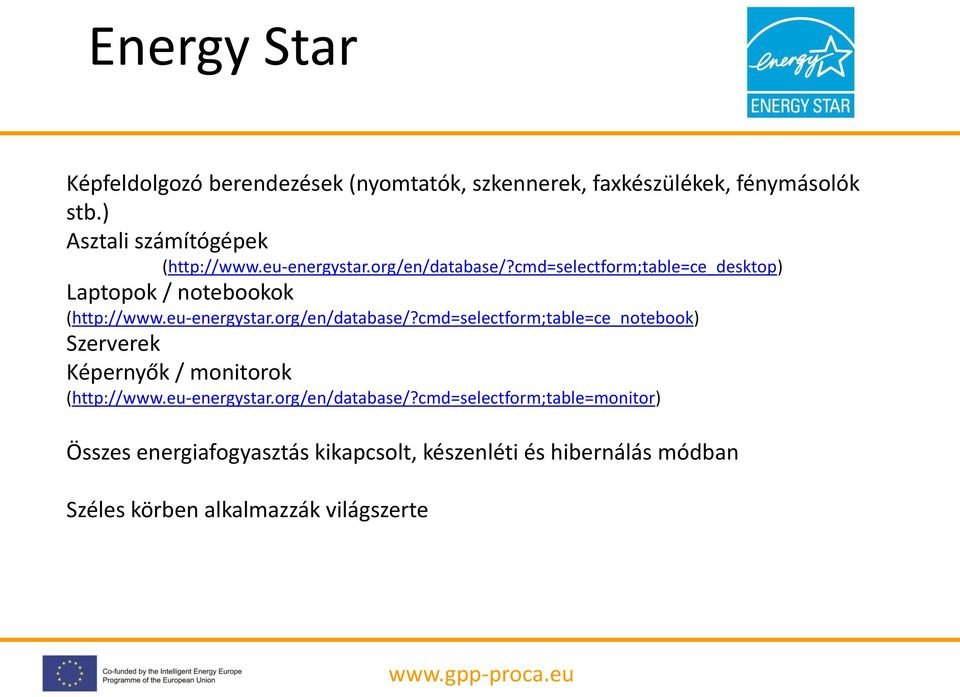 cmd=selectform;table=ce_desktop) Laptopok / notebookok (http://www.eu-energystar.org/en/database/?