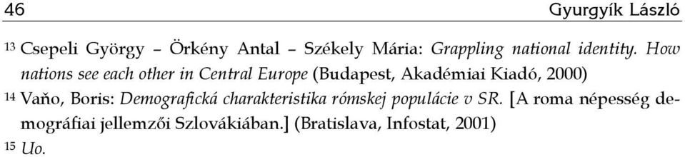 How nations see each other in Central Europe (Budapest, Akadémiai Kiadó, 2000) 14