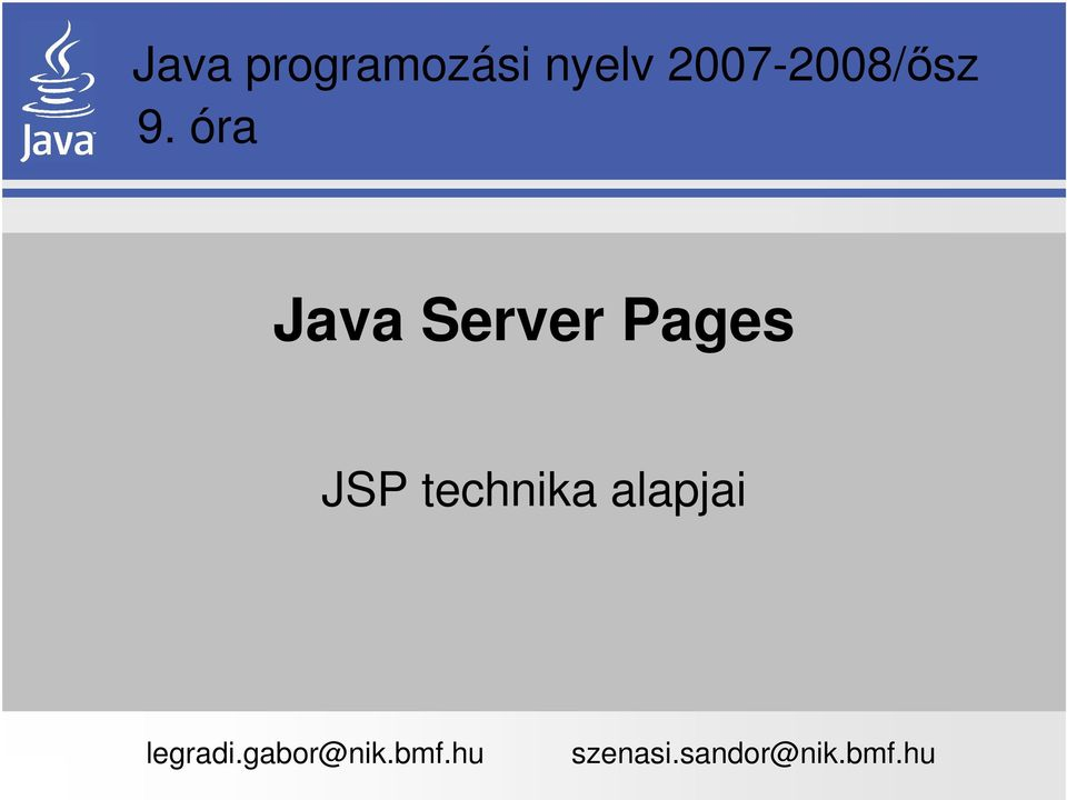 óra Java Server Pages JSP