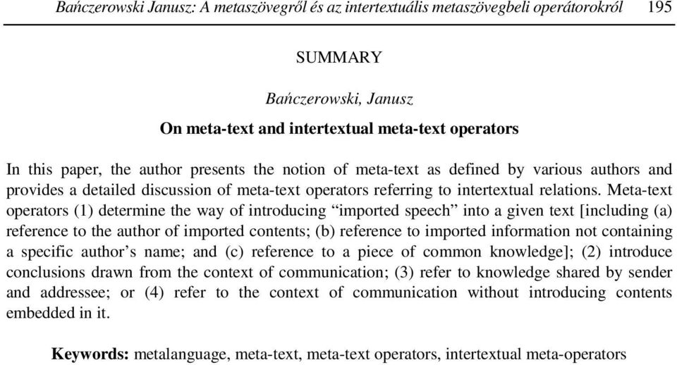 Meta-text operators (1) determine the way of introducing imported speech into a given text [including (a) reference to the author of imported contents; (b) reference to imported information not