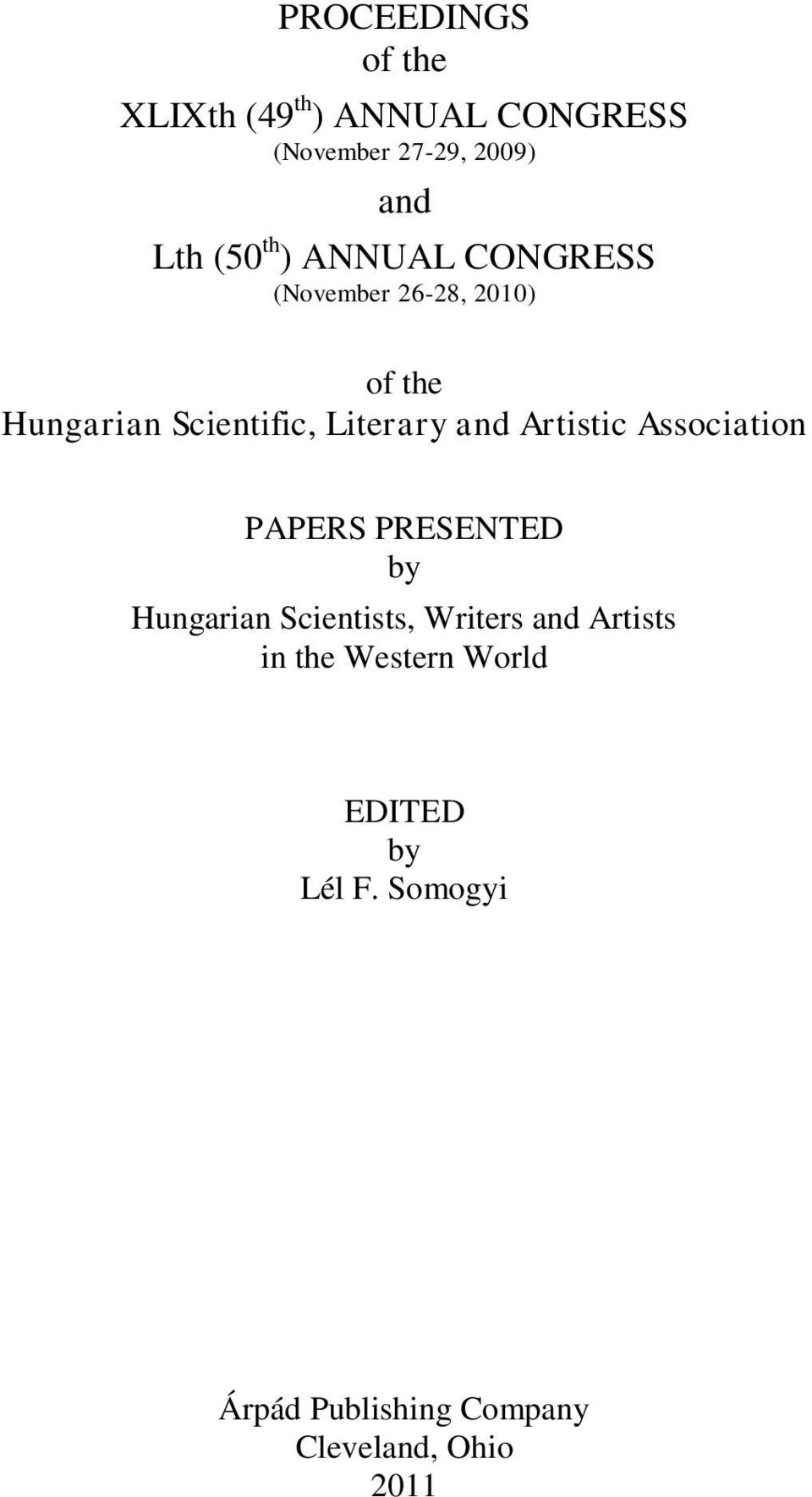 Artistic Association PAPERS PRESENTED by Hungarian Scientists, Writers and Artists in