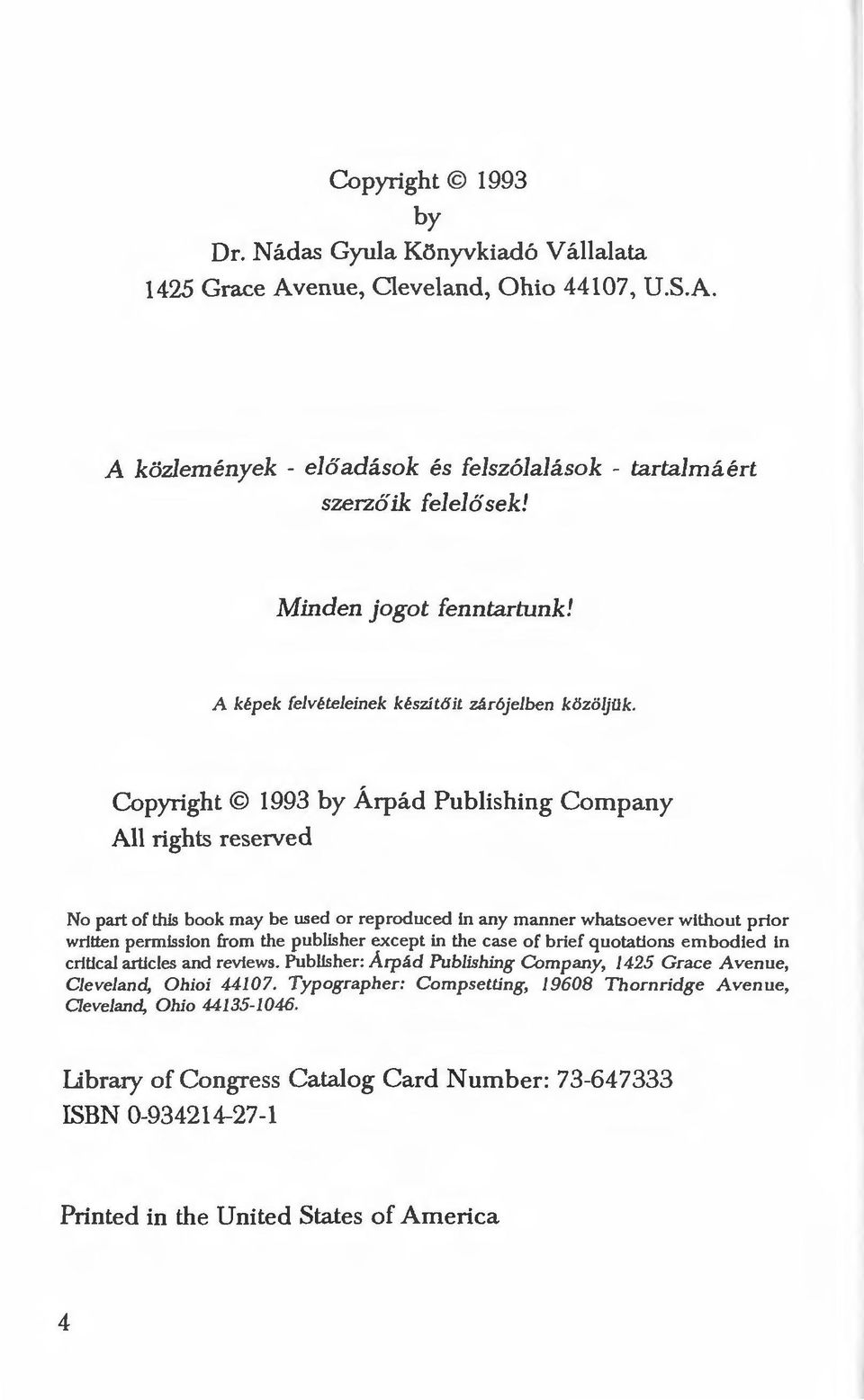 Copyright 1993 by Árpád Publisbing Campany All rights reserved No part of this book may be us ed or reproduced in any manner whatsoeve r witho ut prio r written permission from the publisher except