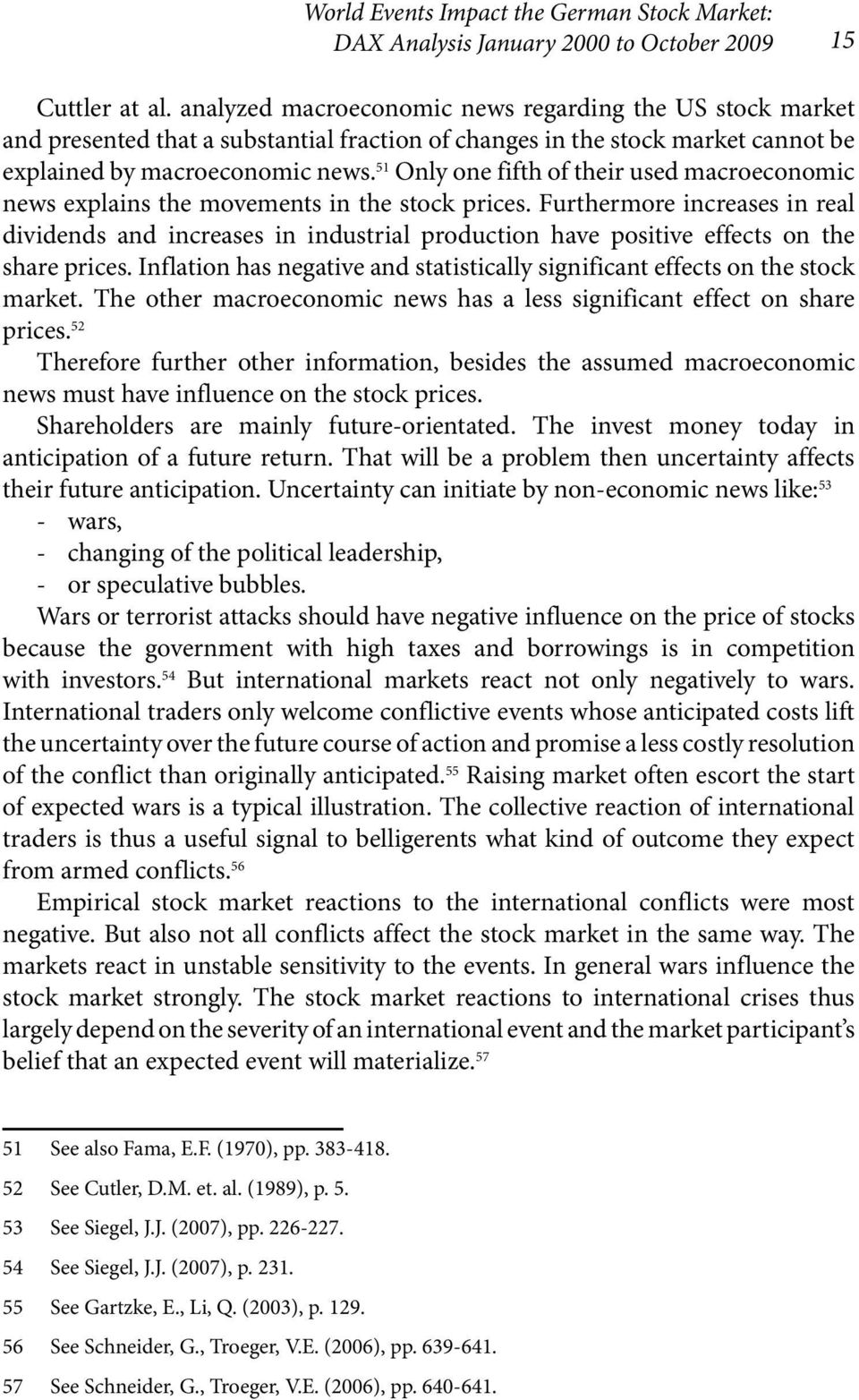 51 Only one fifth of their used macroeconomic news explains the movements in the stock prices.