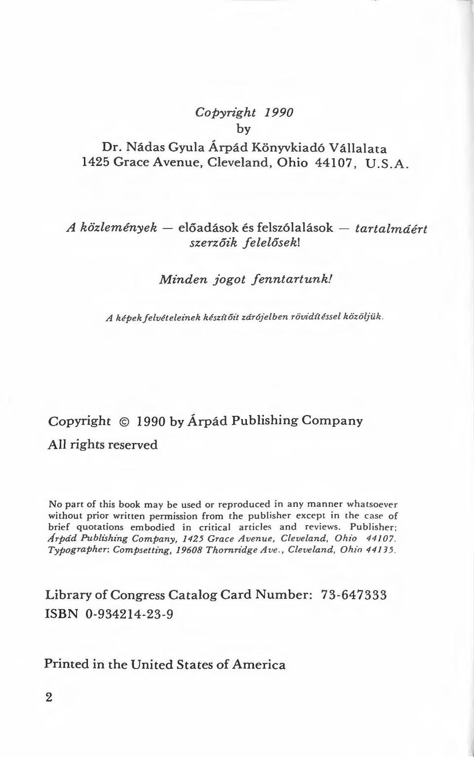 öljüh Copyright 1990 by Árpád Publishing Com pa ny Ali rights reserved No part of this book may be used or reproduced in any manne r whatsoever without prior written permission from the publisher
