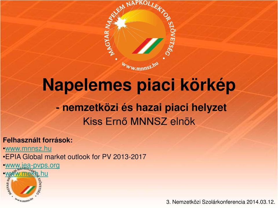 mnnsz.hu EPIA Global market outlook for PV 2013-2017 www.