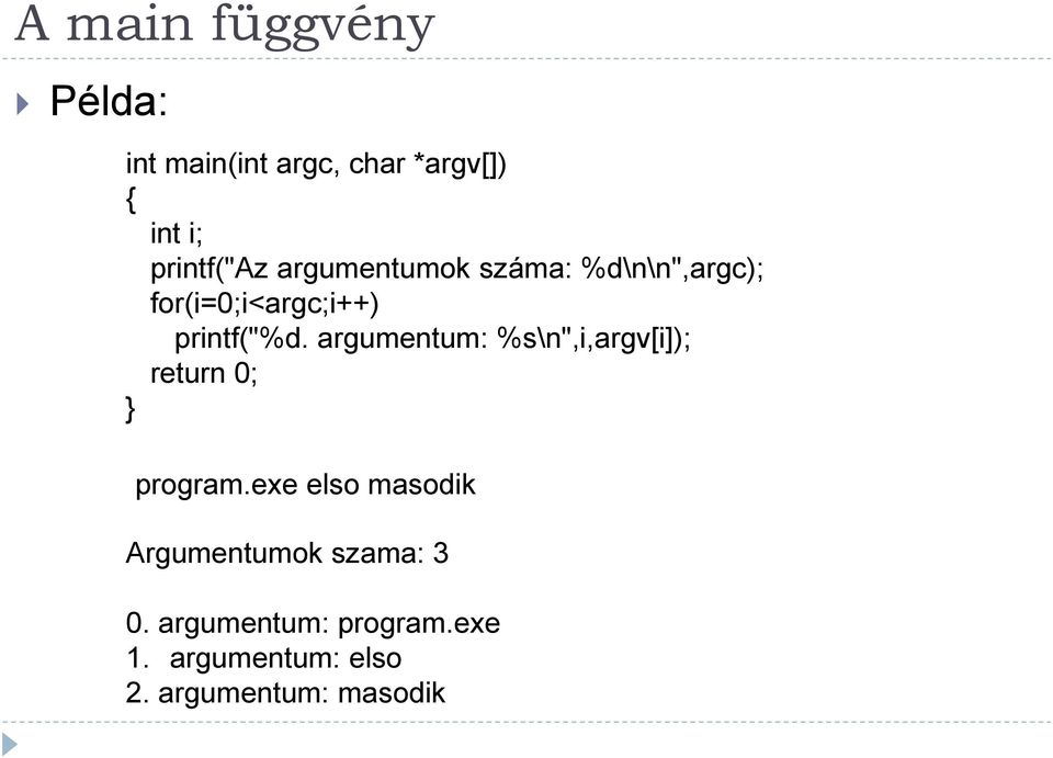 "argumentum: %s\n"",i,argv[i]); return 0; program."