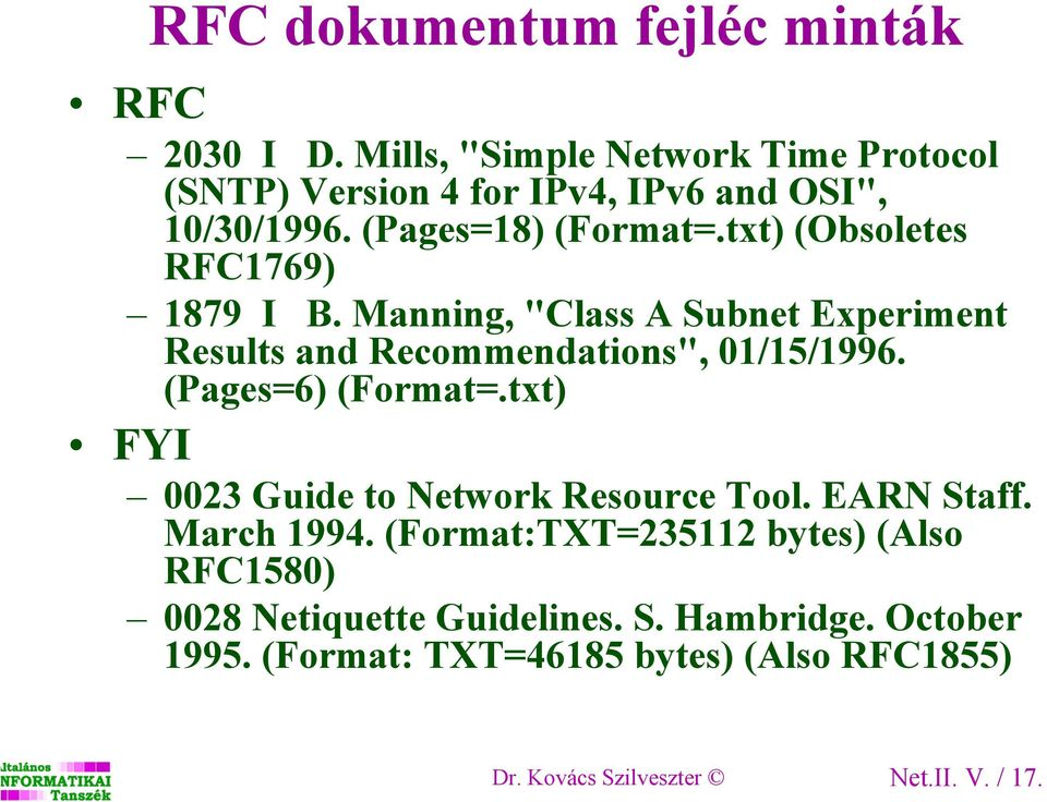 (Pages=6) (Format=.txt) FYI 0023 Guide to Network Resource Tool. EARN Staff. March 1994.