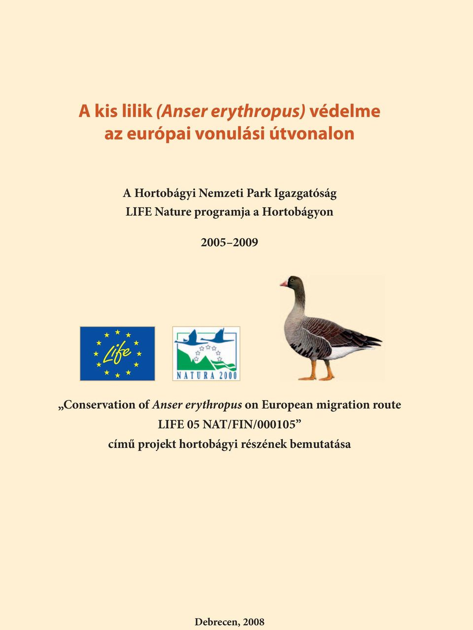 2005 2009 Conservation of Anser erythropus on European migration route