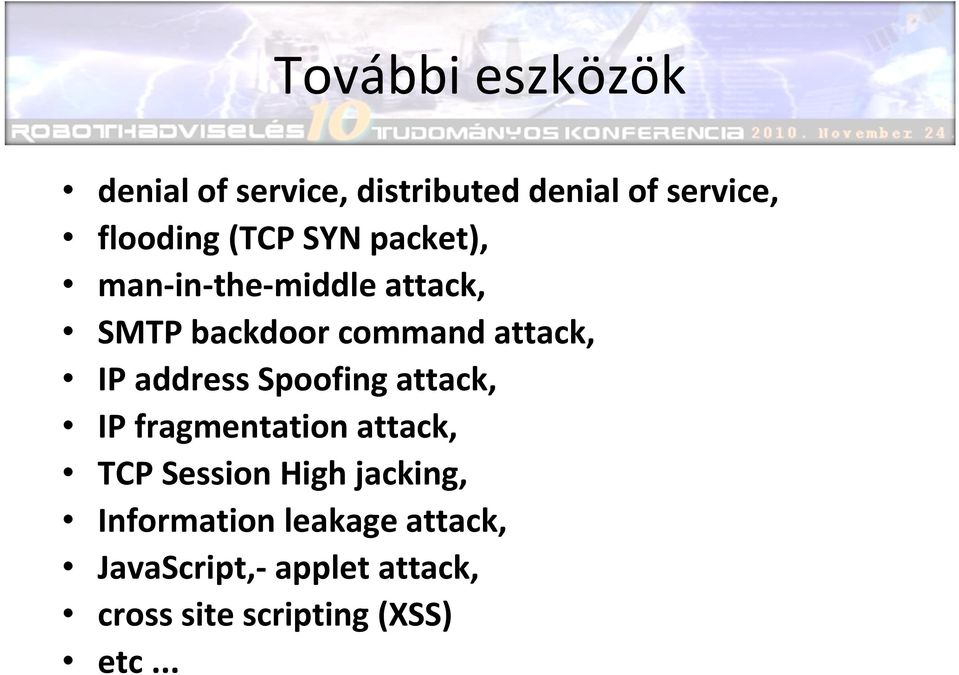 address Spoofing attack, IP fragmentation attack, TCP Session High jacking,