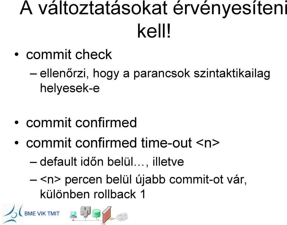 commit confirmed commit confirmed time-out <n> default időn