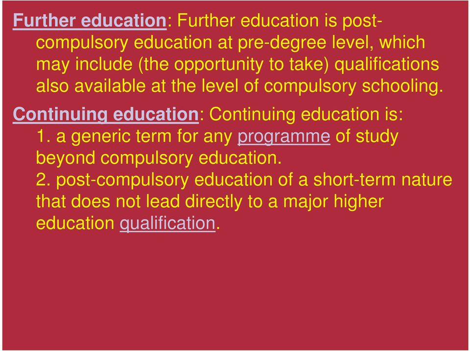 Continuing education: Continuing education is: 1.