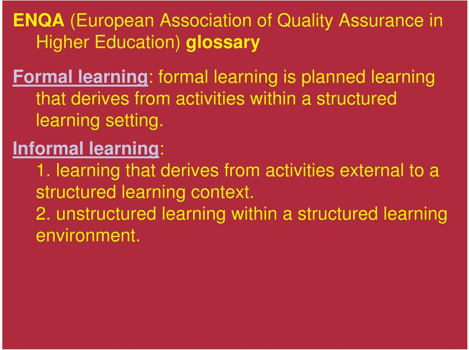 structured learning setting. Informal learning: 1.