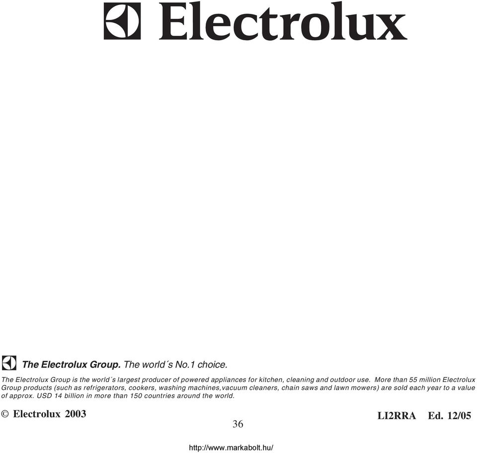use. More than 55 million Electrolux Group products (such as refrigerators, cookers, washing machines,vacuum