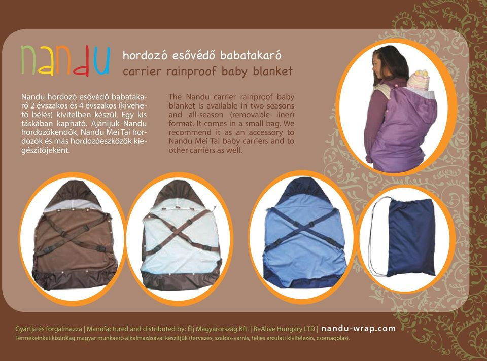 The Nandu carrier rainproof baby blanket is available in two-seasons and all-season (removable liner) format. It comes in a small bag.
