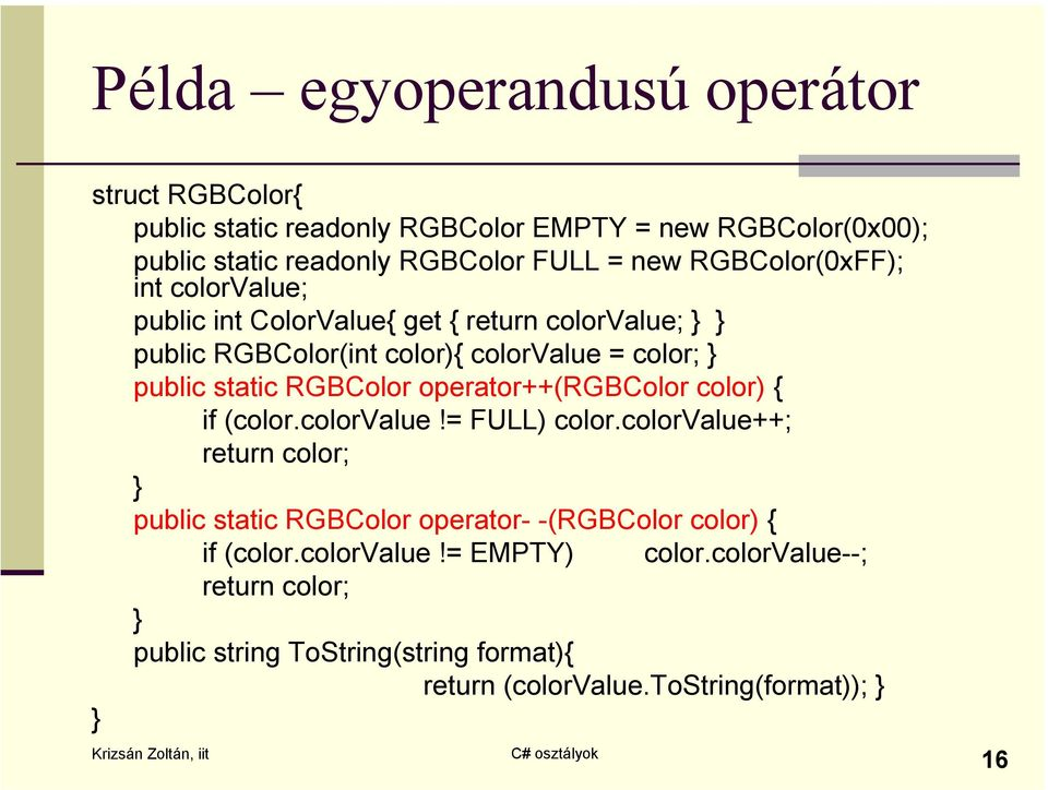 RGBColor operator++(rgbcolor color) { if (color.colorvalue!= FULL) color.